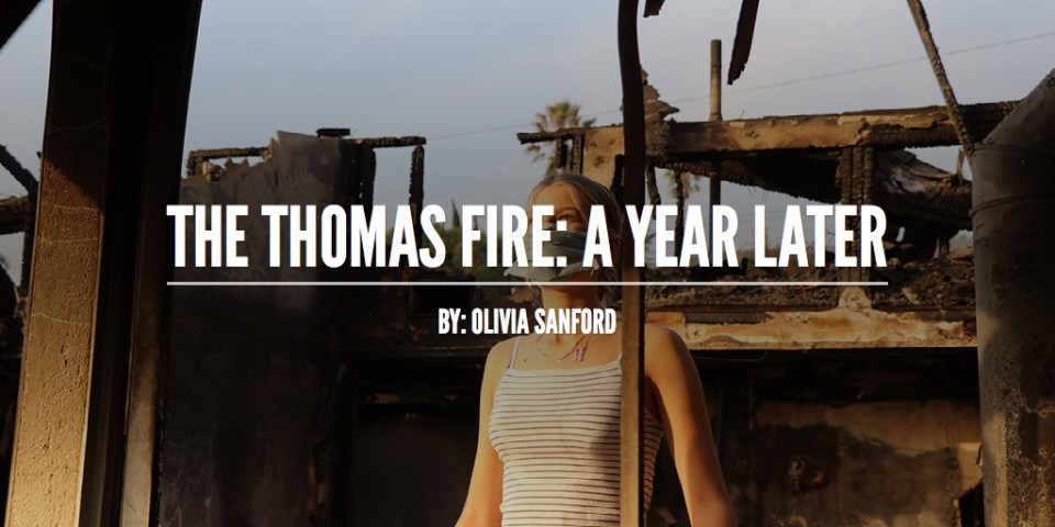 The Thomas Fire: A Year Later