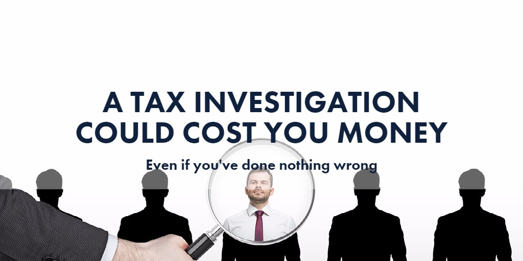 A Tax Investigation Could Cost You Money