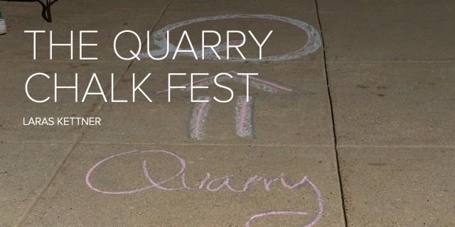 THE QUARRY CHALK FEST