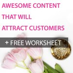 5 Types of Awesome Content That Will Attract Customers