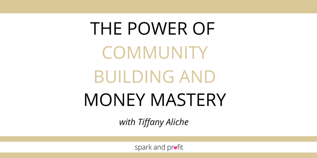 SP:69 The Power of Community Building and Money Mastery with Tiffany Aliche