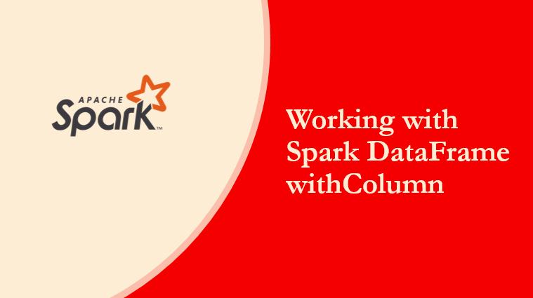 Spark DataFrame withColumn