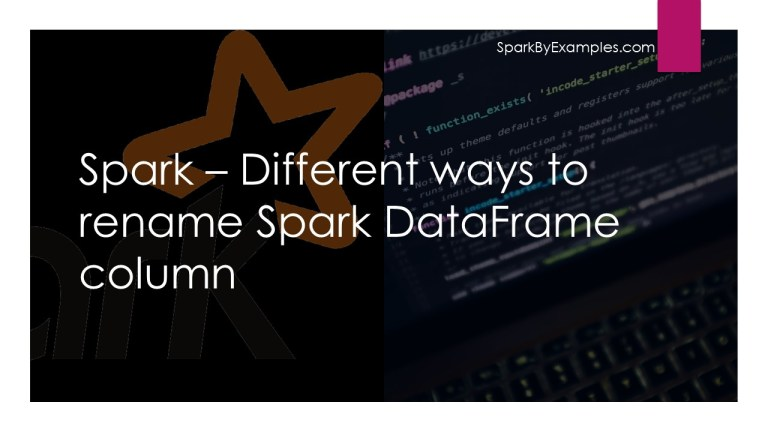 Spark withColumnRenamed to Rename Column