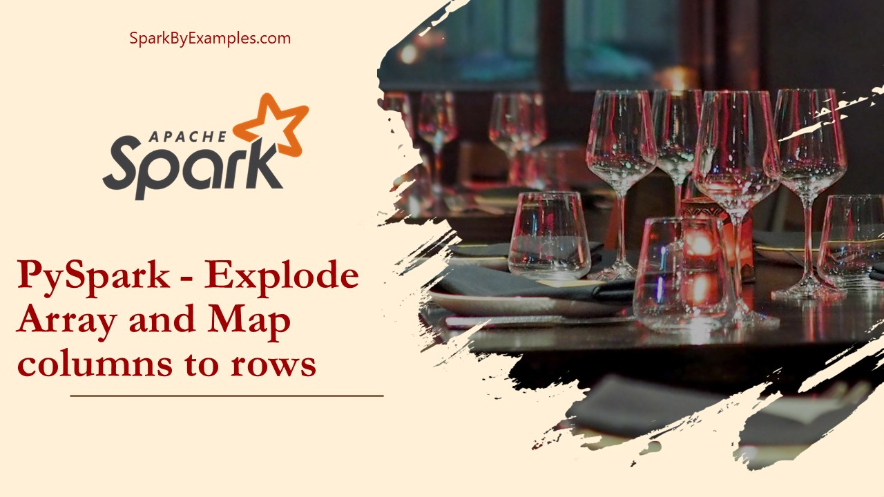 PySpark explode array and map columns to rows