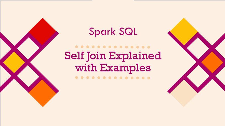 Spark SQL Self Join Explained
