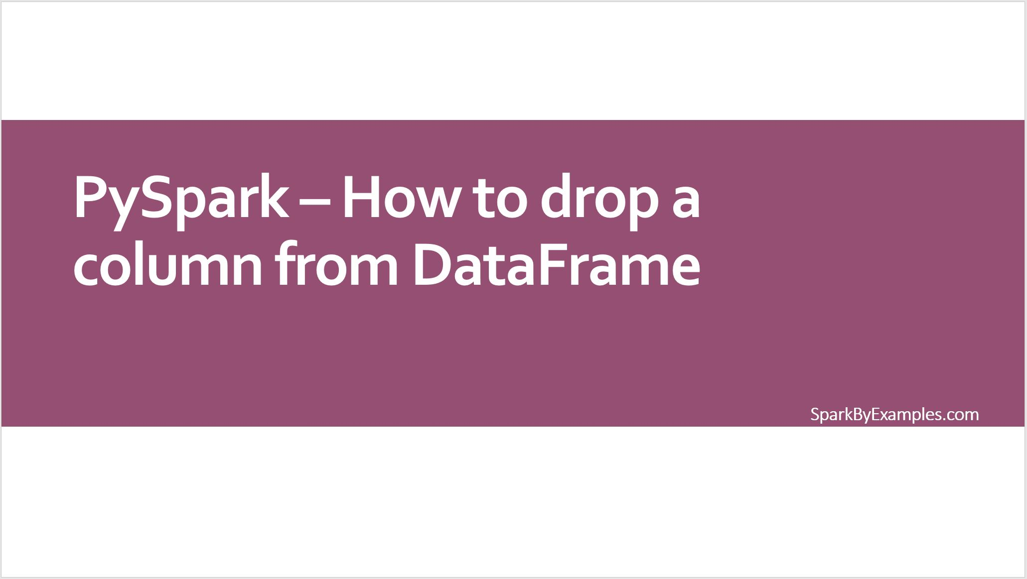 PySpark – Drop One or Multiple Columns From DataFrame