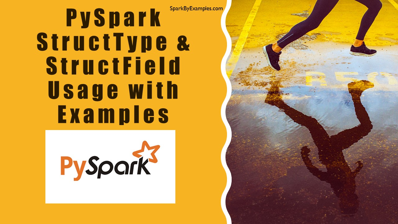 PySpark StructType & StructField Explained with Examples