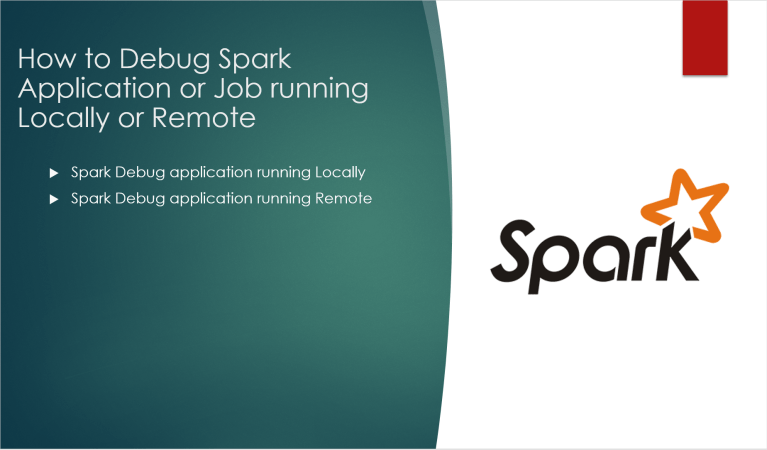 Debug Spark application Locally or Remote