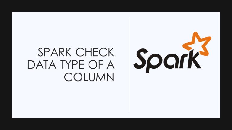 Spark Check Column Data Type is Integer or String