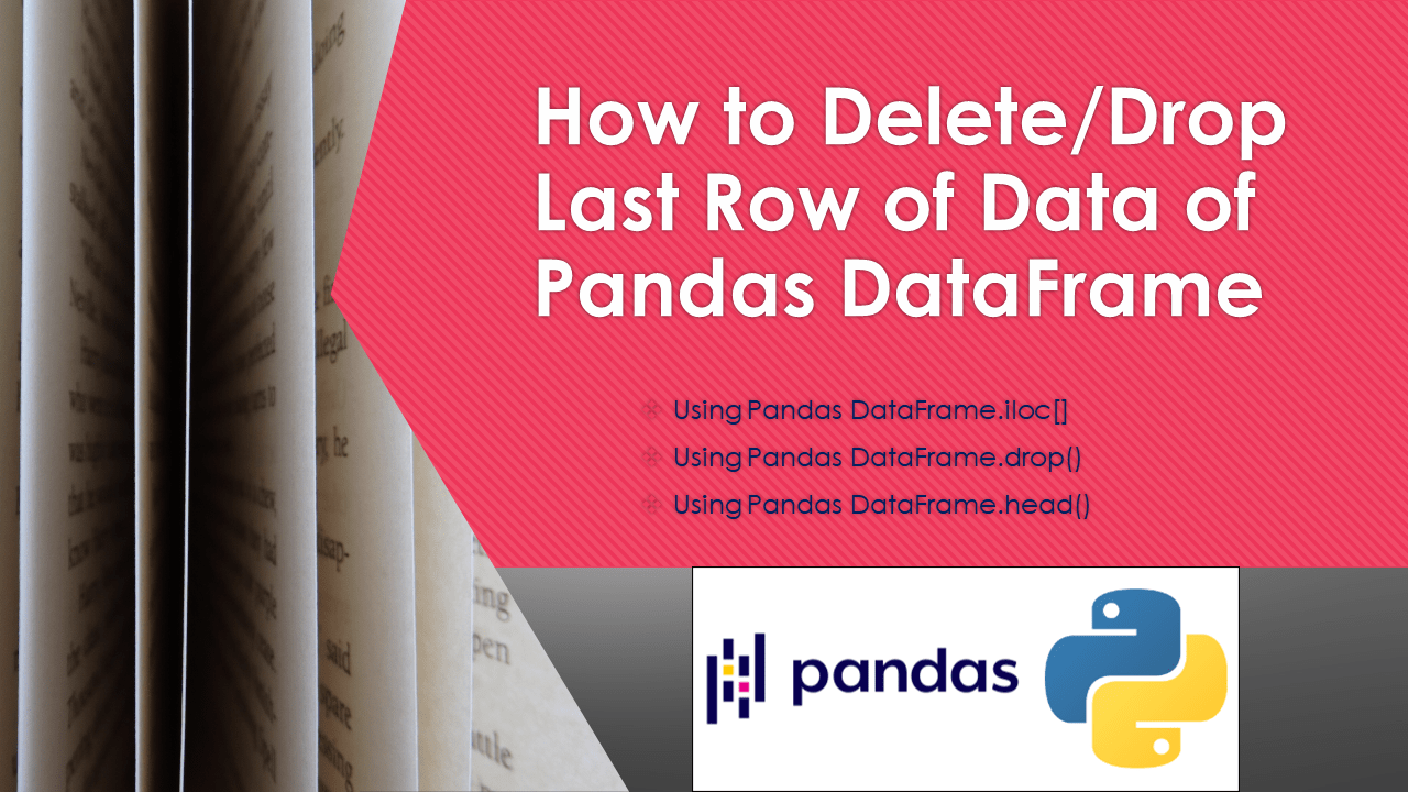Pandas Delete Last Row From DataFrame