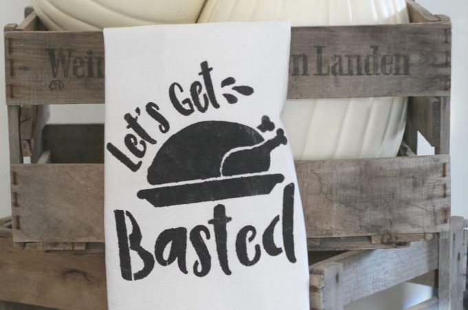 Let's Get Basted – Thanksgiving Stenciled Tea Towel