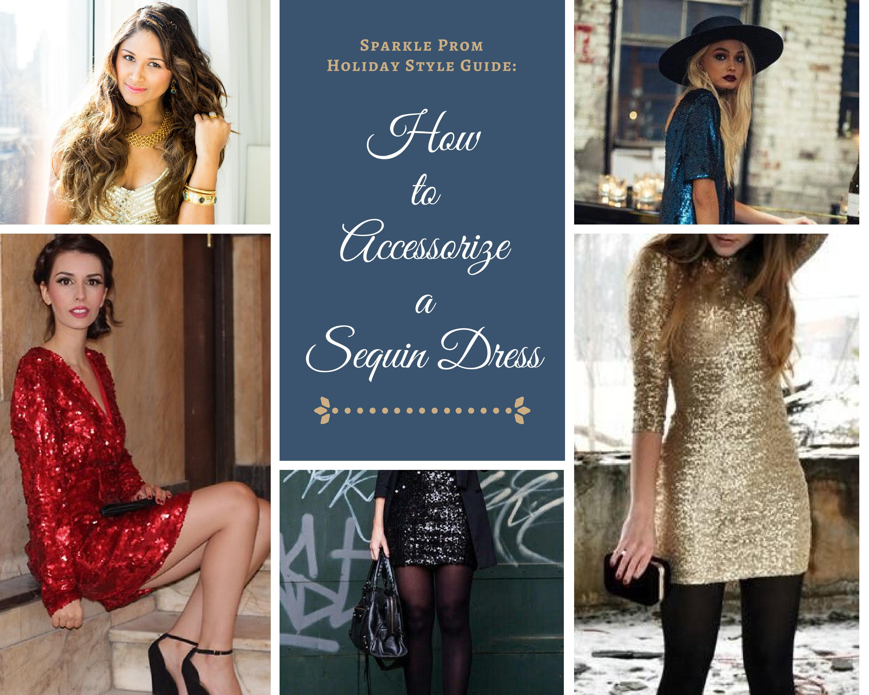 Holiday Style Guide: How to Accessorize a Sequin Dress – Sparkle Prom Fashion Blog