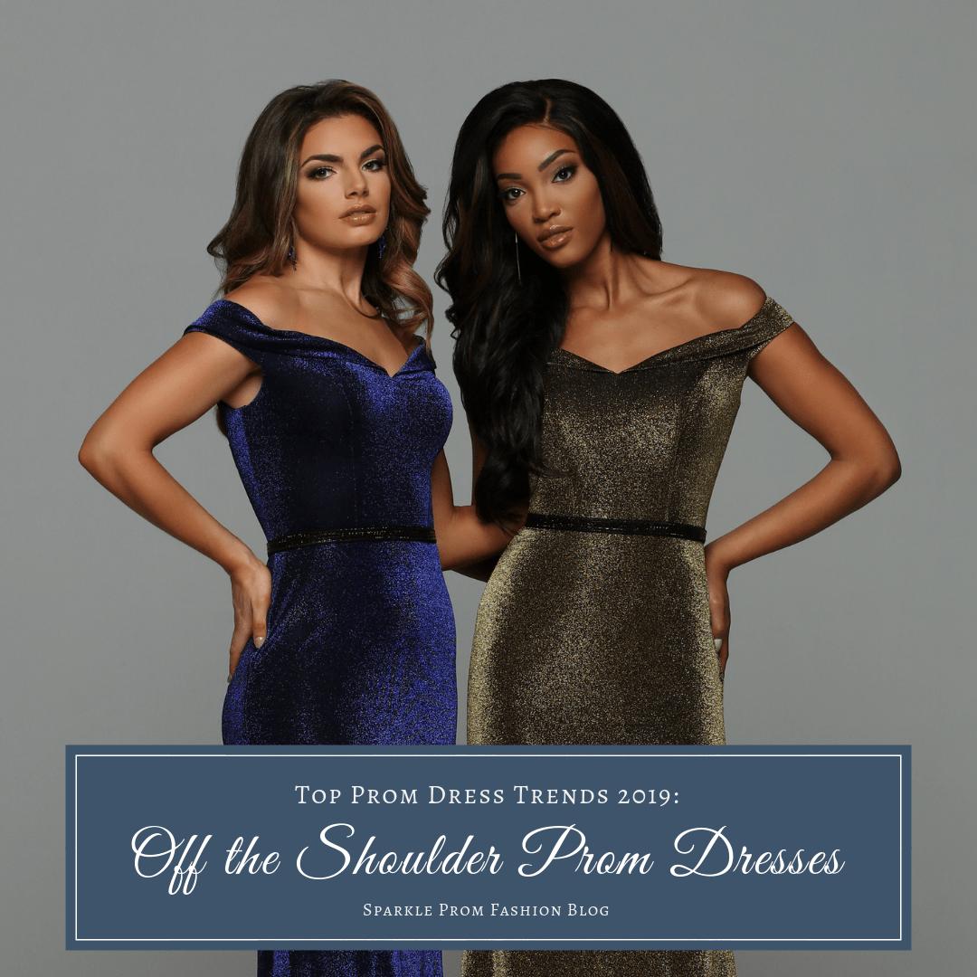 Top Prom Dress Trends 2019: Off the Shoulder Prom Dresses – Sparkle Prom Blog