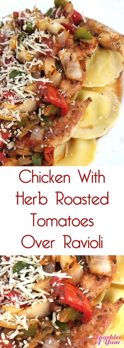 Fabulous taste with a scrumptious pan sauce. This Chicken with Herb Roasted Tomatoes Over Ravioli looks pretty fancy as well, but it couldn\'t be easier! #chickenrecipe #ravioli #herbs #tomatoes