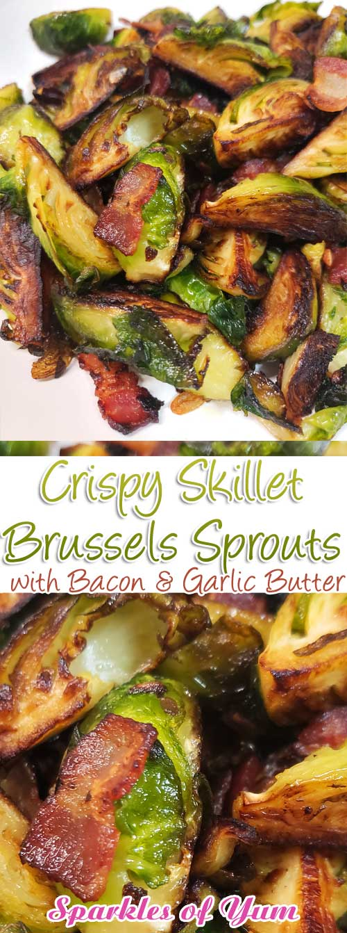 These Crispy Skillet Brussels Sprouts with Bacon & Garlic Butter are the absolute best Brussels sprout recipe! This is now one of my go-to recipes, easy to make and very delicious. #brussels #brusselssprouts #bacon #sidedish