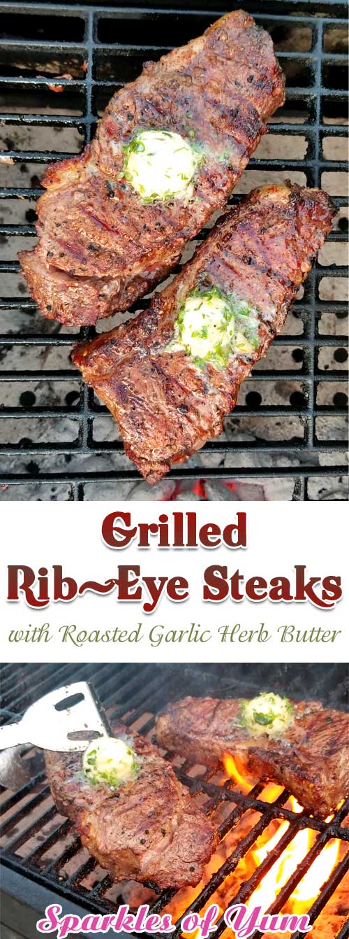 These Grilled Rib-Eye Steaks with Roasted Garlic Herb Butter are the most spectacular, melt in your mouth, grilled perfection you could ever ask for! #steak #beef #grilling #dinnerideas
