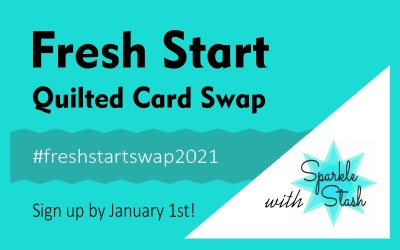 Introducing The 2021 Fresh Start Quilted Card Swap!