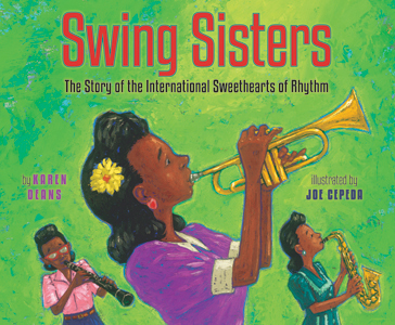 Celebrating Black History? Here are over 30 picture book titles celebrating the accomplishments of African Americans (International Sweethearts of Rhythm).