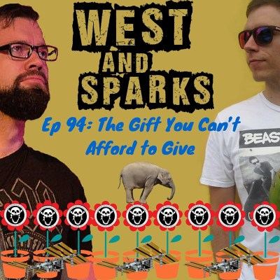 West and Sparks TIMED Podcast Ep 94: The Gift You Can't Afford to Give