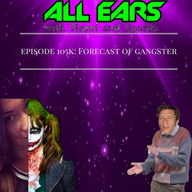 episode 105k- Forecast of gangster