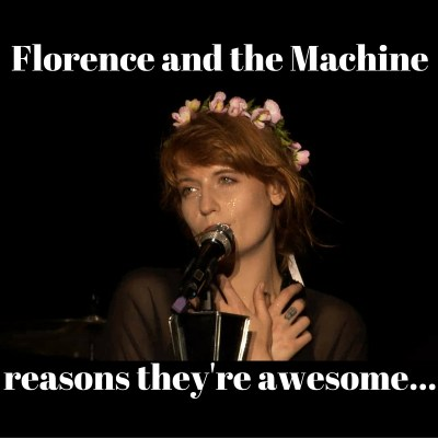Florence and the Machine makes you smile today