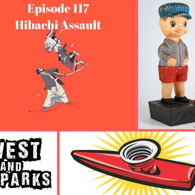 West and Sparks TIMED Podcast Ep 117: Hibachi Assault