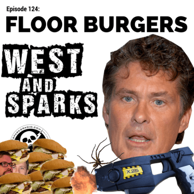 West and Sparks TIMED Podcast Ep 124: Floor Burgers