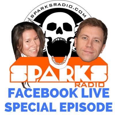 Sparks Radio Podcast – Facebook Live Special Episode