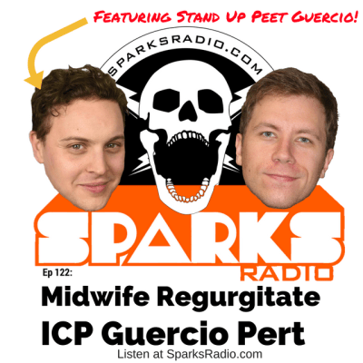 Sparks Radio Podcast Ep 122 f/ Stand up Peet Guercio: Midwife Regurgitate ICP Guercio Pert
