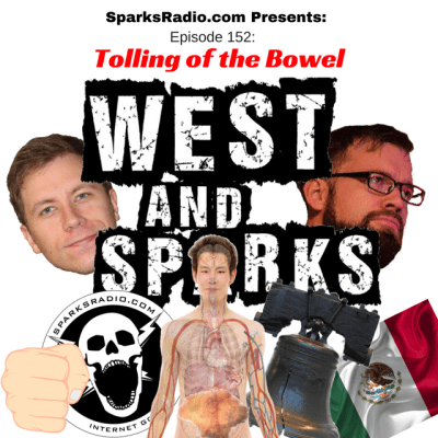 West and Sparks TIMED Podcast Ep 152: Tolling of the Bowel