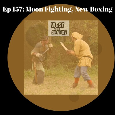 West and Sparks TIMED Podcast Ep 157: Moon Fighting, New Boxing