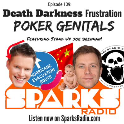 Sparks Radio Podcast Ep 139 f/ Joe Brennan: Death Darkness Frustration Poker Genitals
