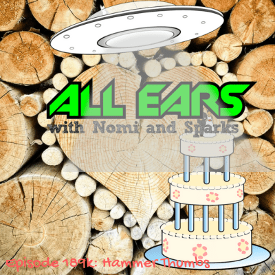 All Ears with Nomi & Sparks episode 189k: Hammer Thumbs