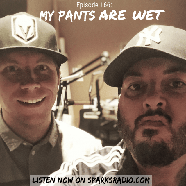My Pants Are Wet : Ep 166 Sparks Radio Podcast w/ Graig Salerno