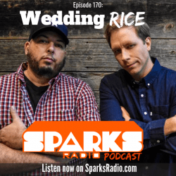 Wedding Rice : Ep 170 Sparks Radio Podcast w/ Graig Salerno