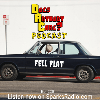 Episode 226: FELL FLAT – Does Anybody Care Podcast