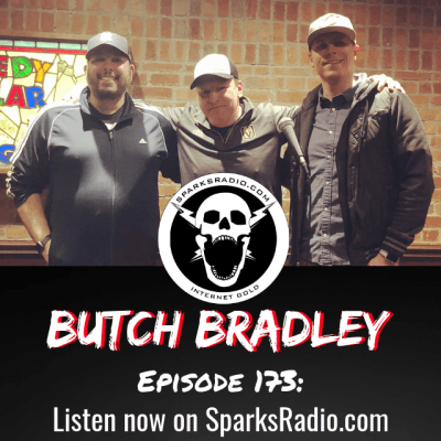 Butch Bradley : Sparks Radio Podcast Ep 173