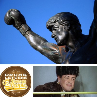 Drunk Letters to Famous People Episode 62: Sylvester Stallone