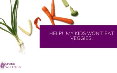 Help! My kids won't eat vegetables