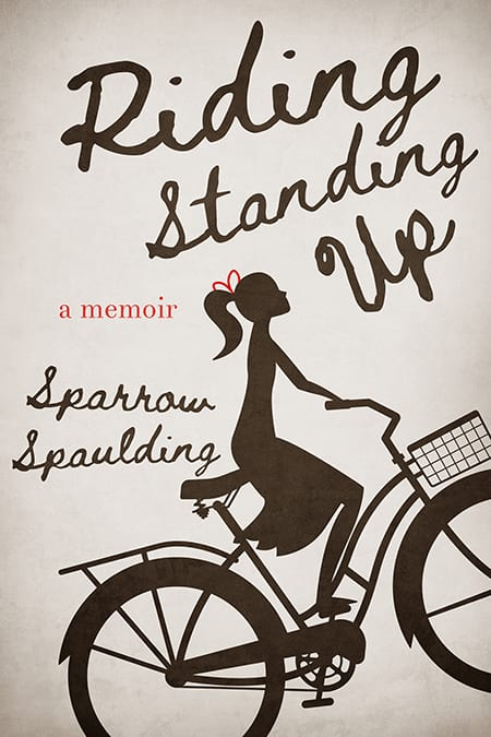 sparrow spaulding, riding standing up book,spiritual growth, holistic medicine, spiritual growth book, how to live your best life, healthy eating, healthy recipies, jennifer leigh