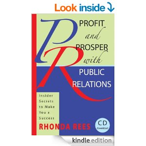 Profit and Proper with Public Relations: Insider Secrets to Make You a Success