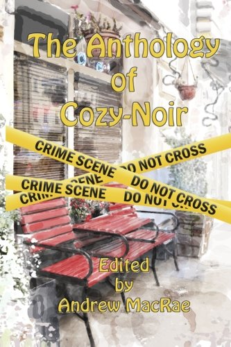 The Anthology of Cozy-Noir—http://amzn.com/B00OQXADAY