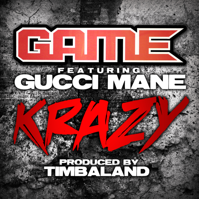 The Game feat Gucci Mane Krazy