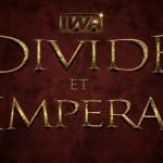 "IWA: Offerta gruppi per lo show ""DIVIDE ET IMPERA"""