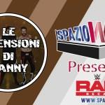 Spazio Wrestling presenta: Le Recensioni di Danny – SPOILER Recap WWE Raw 26/06/2017