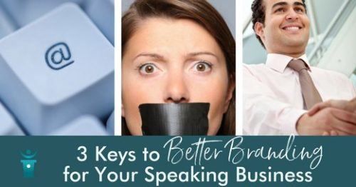 3 keys to better branding for your speaking business