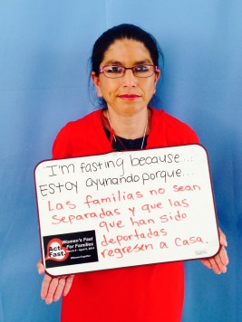 """María Ibarra, Colectiva de mujeres - Day Labor Program. I am fasting because I want for families to not be SEPARATED anymore, and for those who have been deported to come back home."""""""
