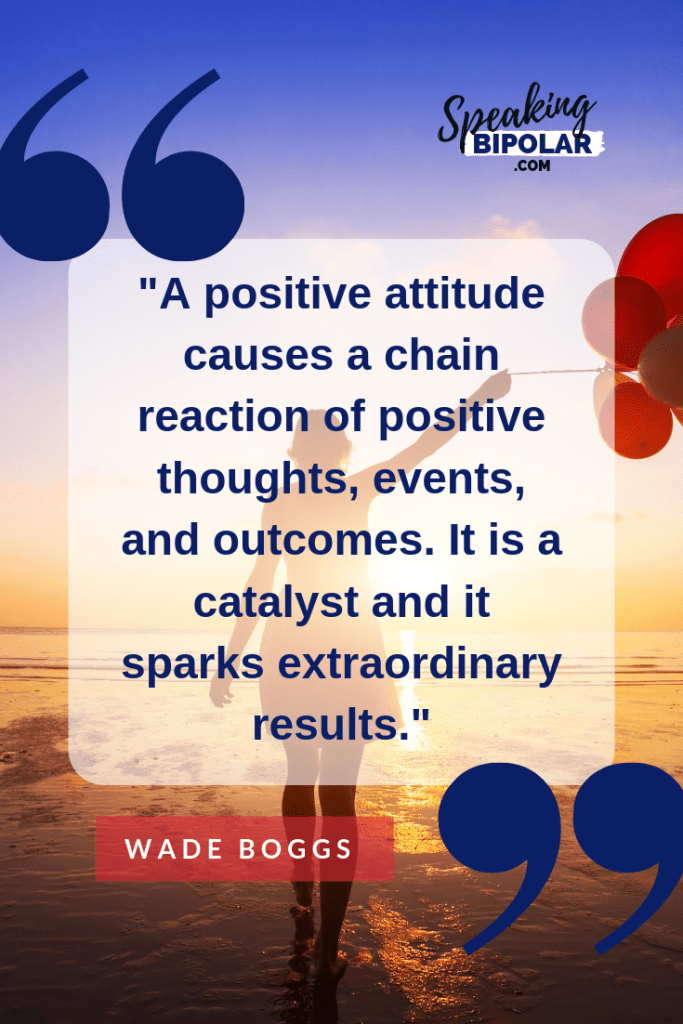 Does it matter if the people around you are positive or negative? What are the beneficial effects of positive thinking? Read this Monday Motivation post to answer those questions. | #MondayMotivation #PersonalDevelopment #LivingWithIllness #SpeakingBipolar