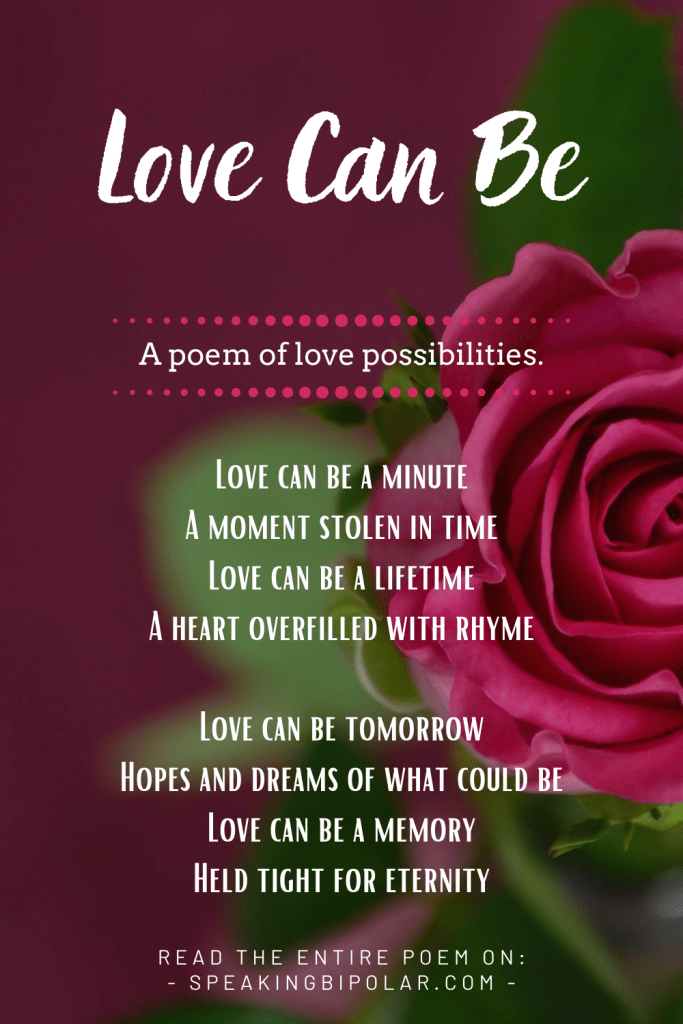 Love Can Be is a love poem about all the possibilities love offers. This short poem will remind you who you love and why. Enjoy now. | #poems #poetry #love #poemvideo #poetrycommunity #amwritingpoetry