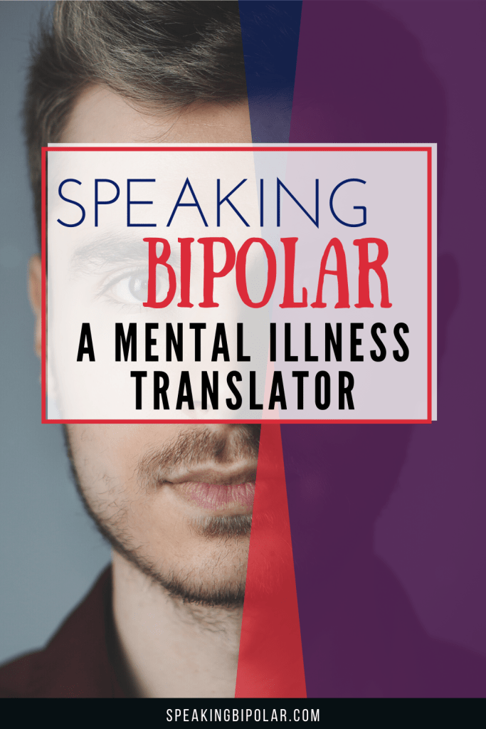 What you say to someone with Bipolar isn't always what they hear. Get a glimpse inside their mind with the Bipolar Translator. | #Bipolar #BPD #MentalIllness #FamilySupport